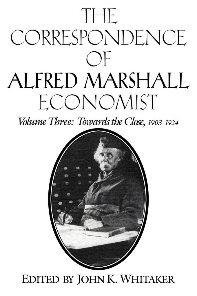 The Correspondence of Alfred Marshall, Economist als Taschenbuch