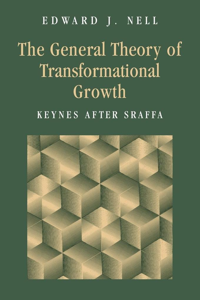 The General Theory of Transformational Growth: Keynes After Sraffa als Taschenbuch