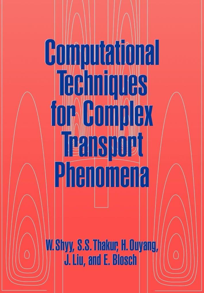 Computational Techniques for Complex Transport Phenomena als Taschenbuch