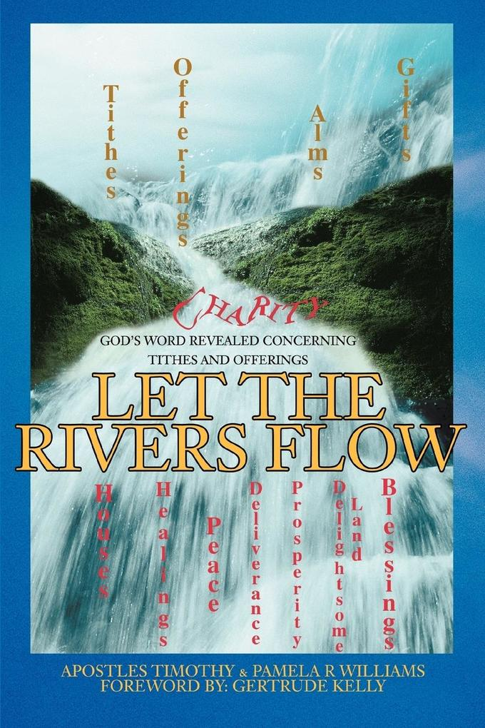Let the Rivers Flow: God's Word Revealed Concerning Tithes and Offerings als Taschenbuch