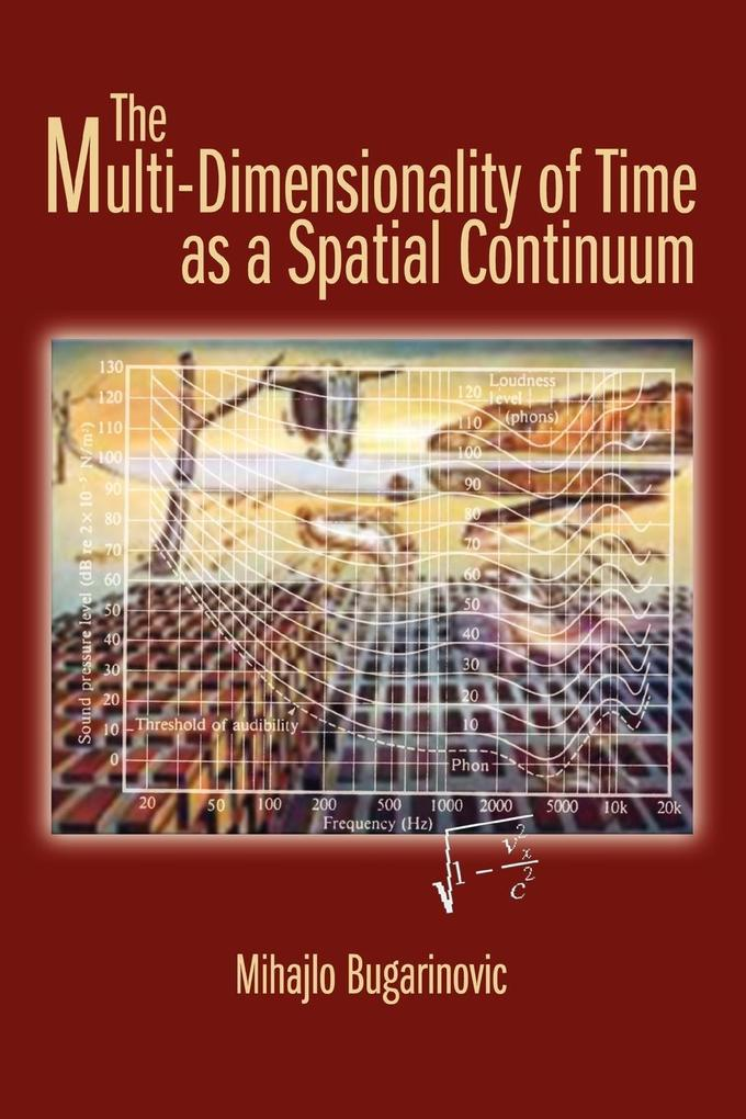 The Multi-Dimensionality of Time as a Spatial Continuum als Taschenbuch