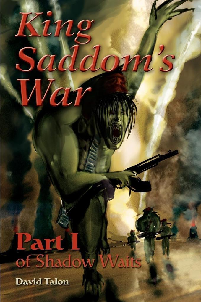 King Saddom's War: Part I of Shadow Waits als Buch