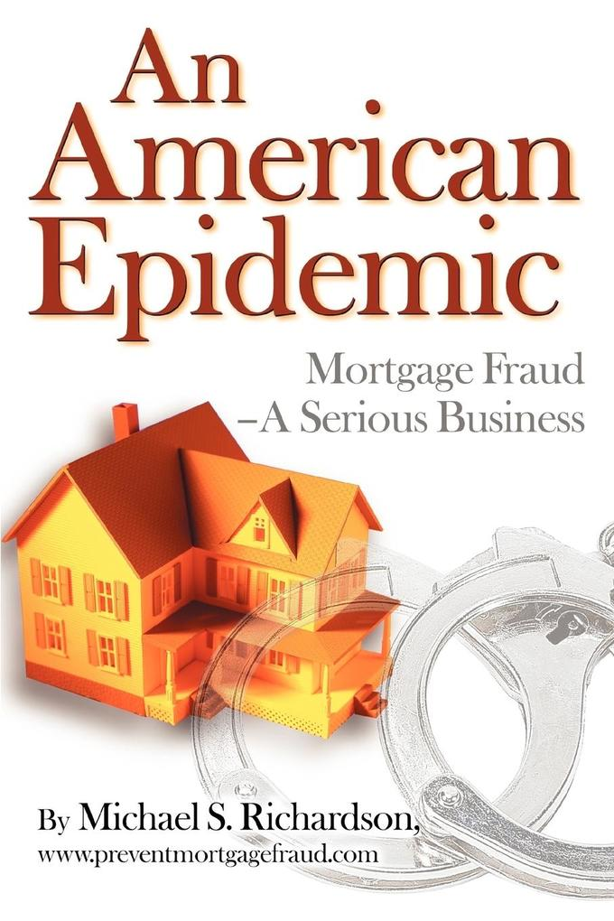 An American Epidemic: Mortgage Fraud--A Serious Business als Taschenbuch