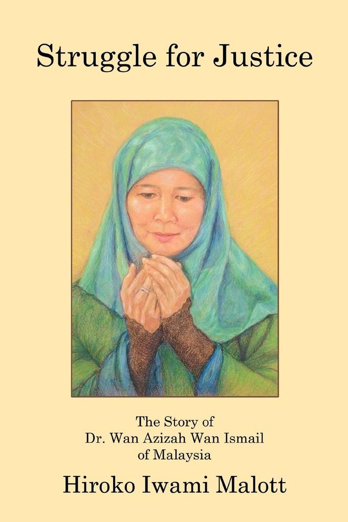 Struggle for Justice: The Story of Dr. WAN Azizah WAN Ismail of Malaysia als Buch