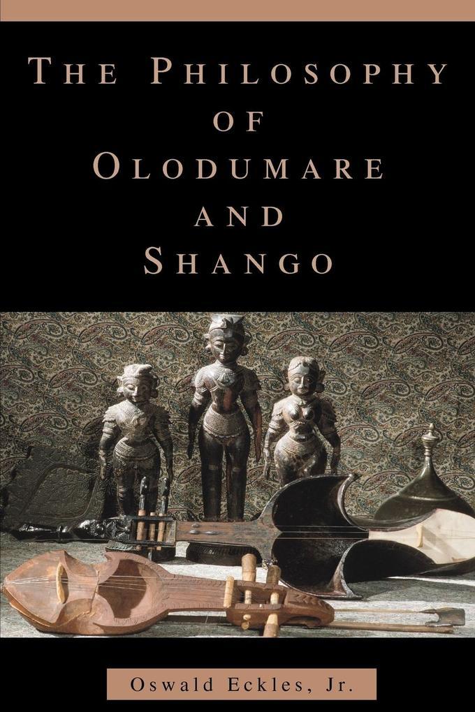 The Philosophy of Olodumare and Shango als Taschenbuch