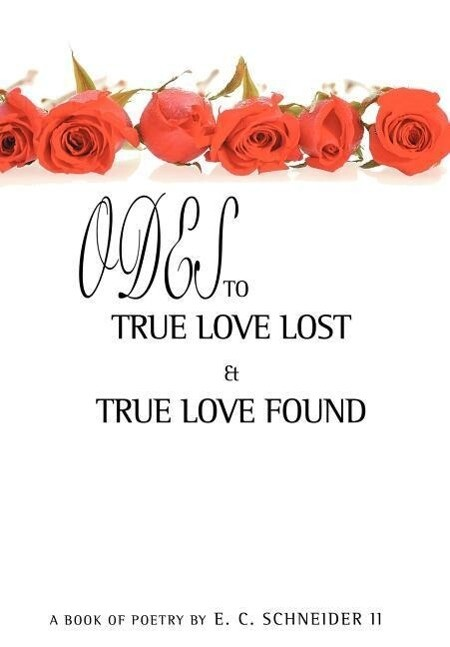 Odes to True Love Lost and True Love Found als Buch