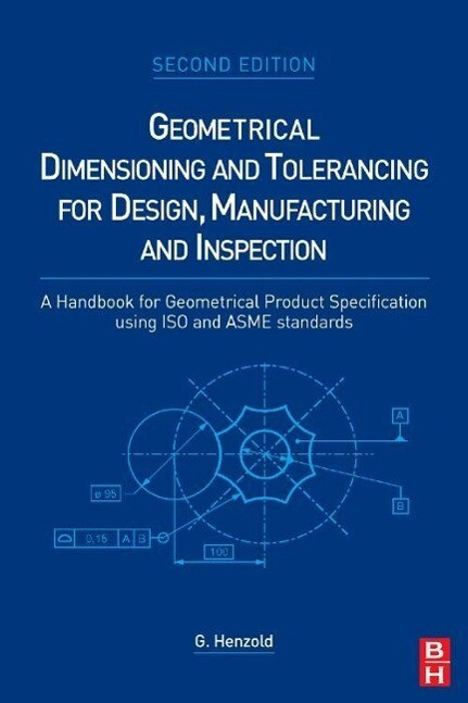 Geometrical Dimensioning and Tolerancing for Design, Manufacturing and Inspection als Buch