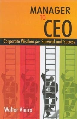 Manager to CEO: Corporate Wisdom for Survival and Success als Taschenbuch