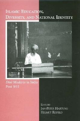 Islamic Education, Diversity and National Identity: Dini Madaris in India Post 9/11 als Buch