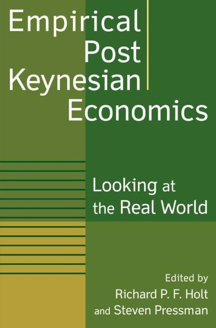 Empirical Post Keynesian Economics: Looking at the Real World als Buch