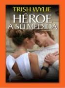Heroe a Su Medida: Her Real-Life Hero als Buch