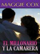 El Millonario y La Camarera: The Wealthy Man's Waitress als Buch