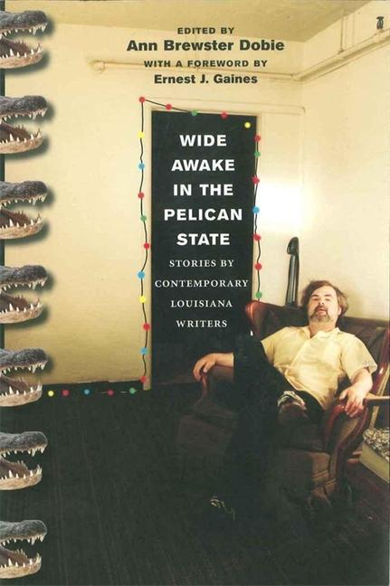 Wide Awake in the Pelican State: Stories by Contemporary Louisiana Writers als Taschenbuch