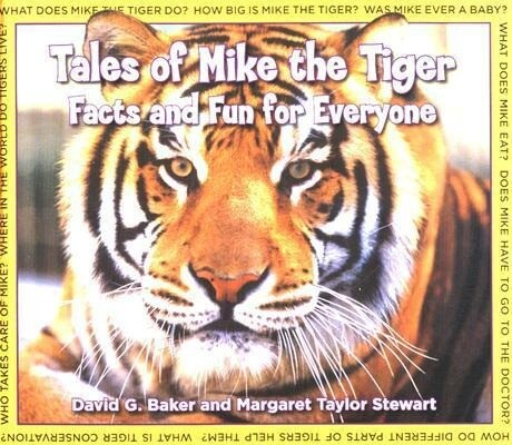 Tales of Mike the Tiger: Facts and Fun for Everyone als Buch