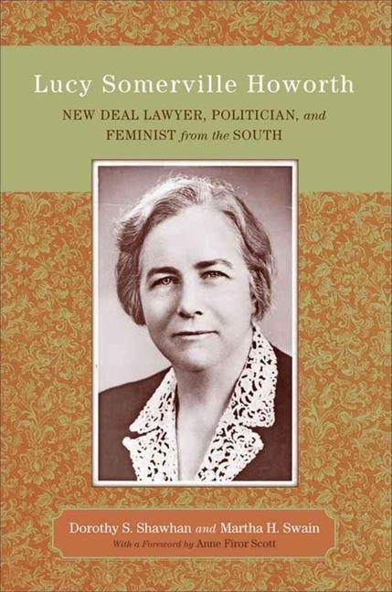 Lucy Somerville Howorth: New Deal Lawyer, Politician, and Feminist from the South als Buch