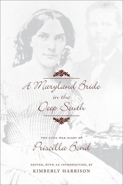 A Maryland Bride in the Deep South: The Civil War Diary of Priscilla Bond als Buch