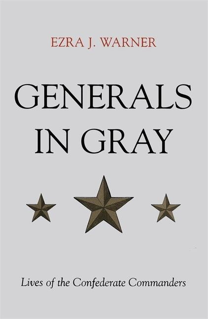 Generals in Gray: Lives of the Confederate Commanders als Taschenbuch