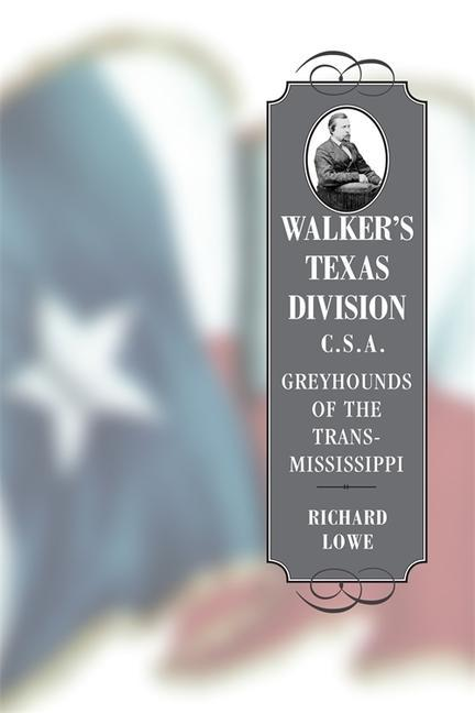 Walker's Texas Division, C.S.A.: Greyhounds of the Trans-Mississippi als Taschenbuch