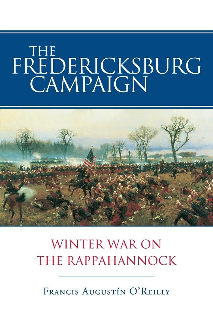 The Fredericksburg Campaign: Winter War on the Rappahannock als Taschenbuch