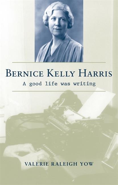 Bernice Kelly Harris: A Good Life Was Writing als Taschenbuch