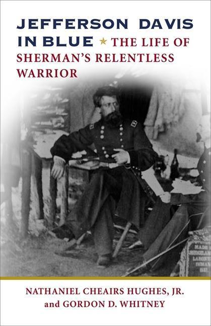 Jefferson Davis in Blue: The Life of Sherman's Relentless Warrior als Taschenbuch