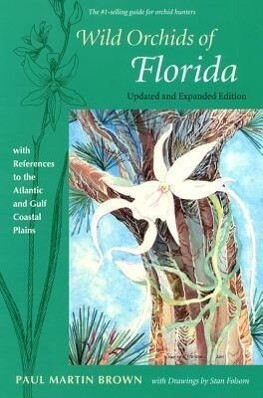Wild Orchids of Florida: With References to the Atlantic and Gulf Coastal Plains als Taschenbuch