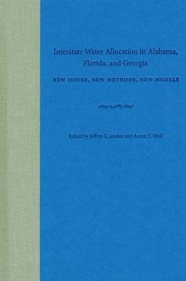Interstate Water Allocation in Alabama, Florida, and Georgia: New Issues, New Methods, New Models als Buch