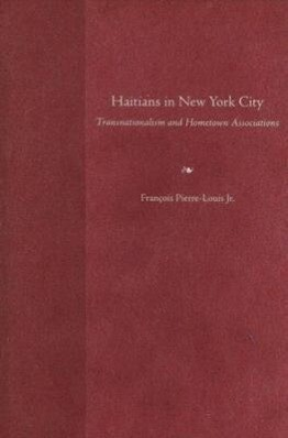 Haitians in New York City: Transnationalism and Hometown Associations als Buch
