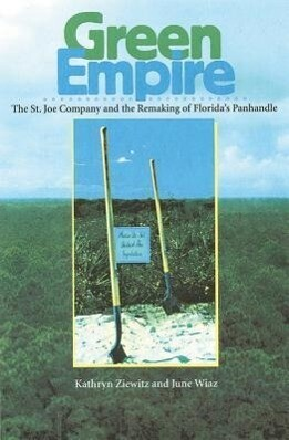 Green Empire: The St. Joe Company and the Remaking of Florida's Panhandle als Taschenbuch