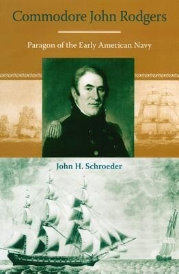 Commodore John Rodgers: Paragon of the Early American Navy als Buch