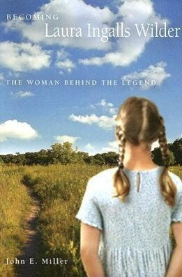 Becoming Laura Ingalls Wilder: The Woman Behind the Legend als Taschenbuch