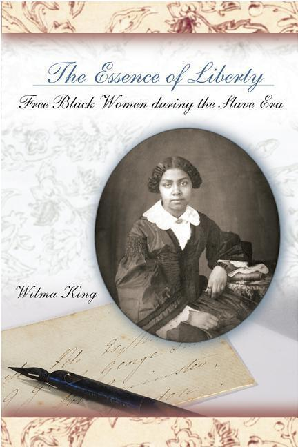 The Essence of Liberty: Free Black Women During the Slave Era als Buch