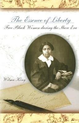 The Essence of Liberty: Free Black Women During the Slave Era als Taschenbuch