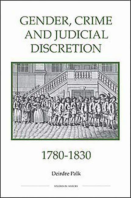 Gender, Crime and Judicial Discretion, 1780-1830 als Buch