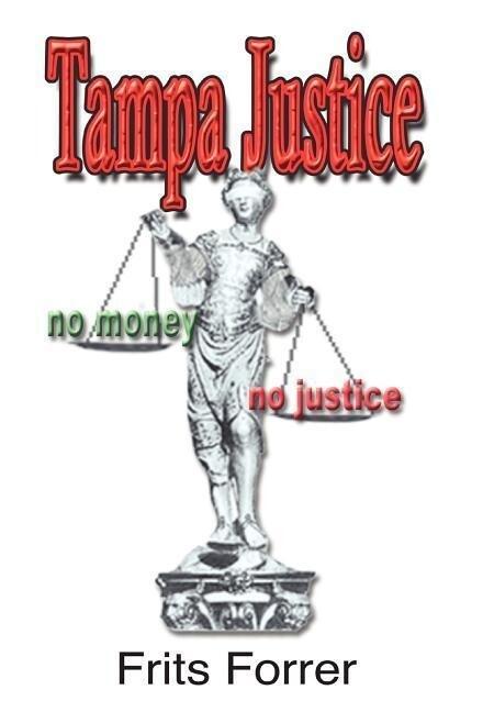 Tampa Justice, No Money, No Justice als Buch