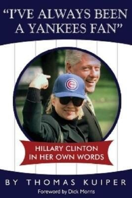 I've Always Been a Yankees Fan: Hillary Clinton in Her Own Words als Taschenbuch
