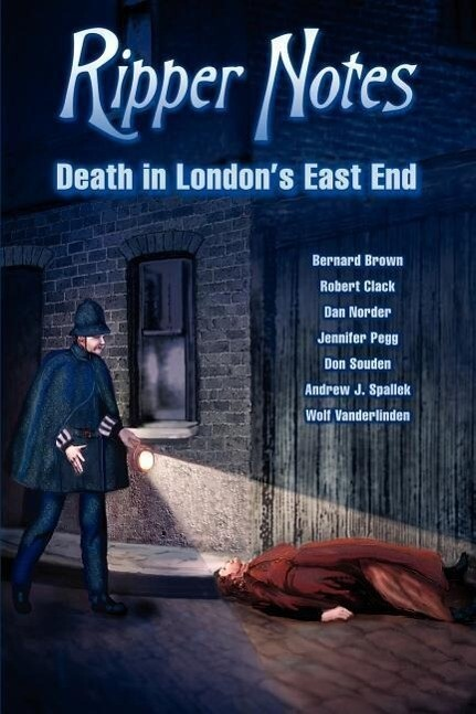 Ripper Notes: Death in London's East End als Taschenbuch