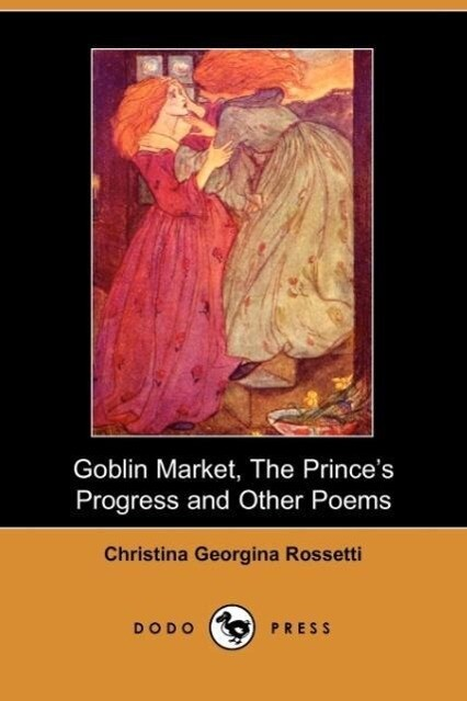 Goblin Market, the Prince's Progress and Other Poems als Taschenbuch