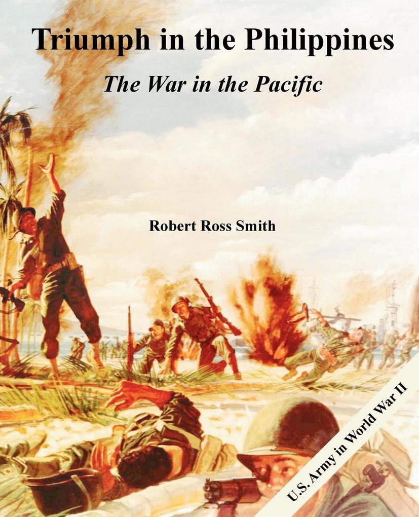 Triumph in the Philippines: The War in the Pacific als Buch