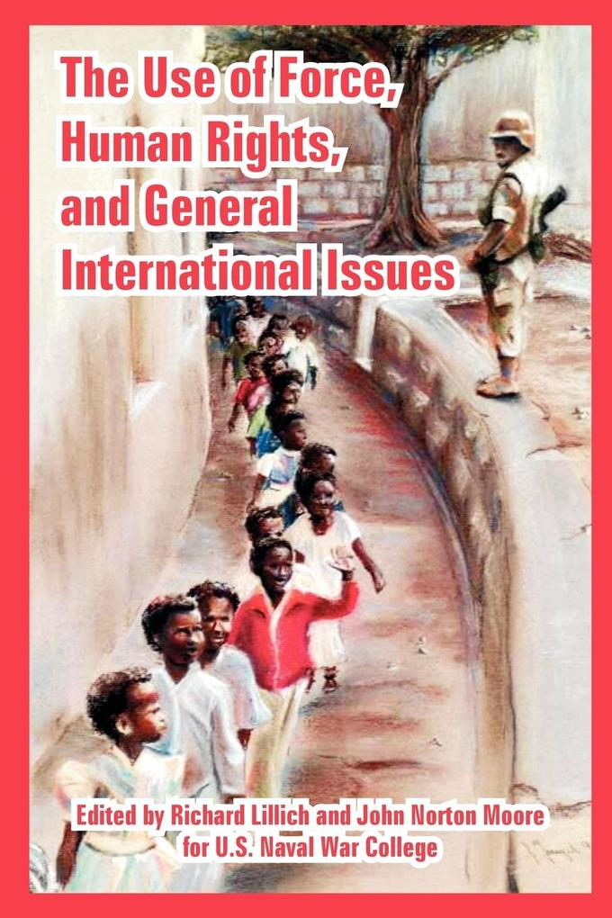 The Use of Force, Human Rights, and General International Issues als Buch