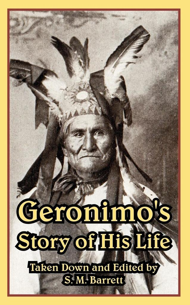 Geronimo's Story of His Life als Buch