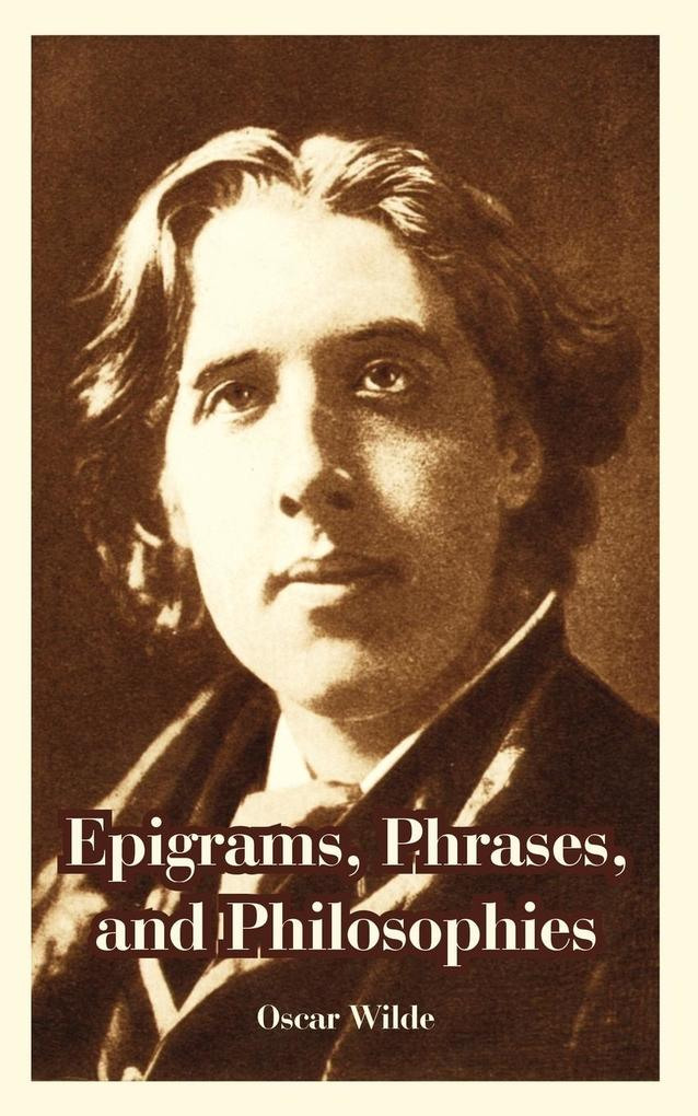 Epigrams, Phrases, and Philosophies als Taschenbuch