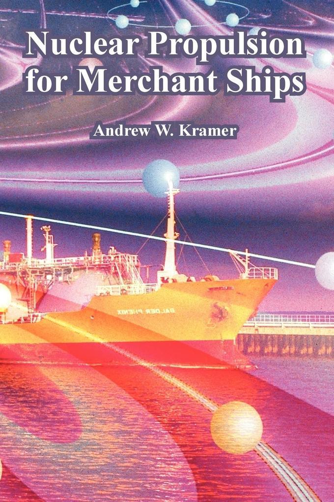 Nuclear Propulsion for Merchant Ships als Taschenbuch
