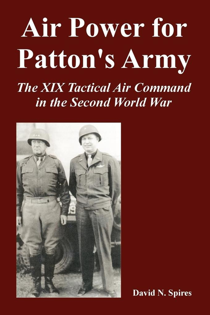 Air Power for Patton's Army: The XIX Tactical Air Command in the Second World War als Taschenbuch