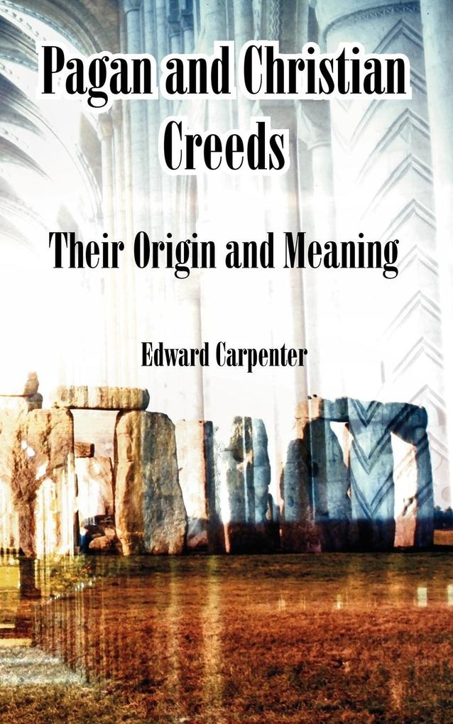 Pagan and Christian Creeds: Their Origin and Meaning als Taschenbuch