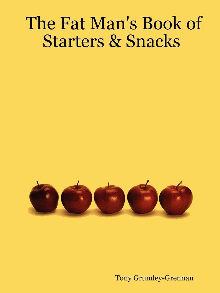 The Fat Man's Book of Starters & Snacks als Taschenbuch