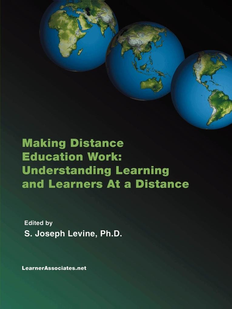 Making Distance Education Work: Understanding Learning and Learners at a Distance als Taschenbuch