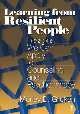 Learning from Resilient People: Lessons We Can Apply to Counseling and Psychotherapy als Buch