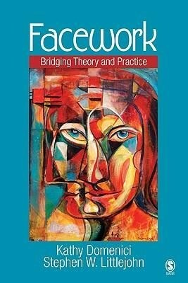 Facework: Bridging Theory and Practice als Buch