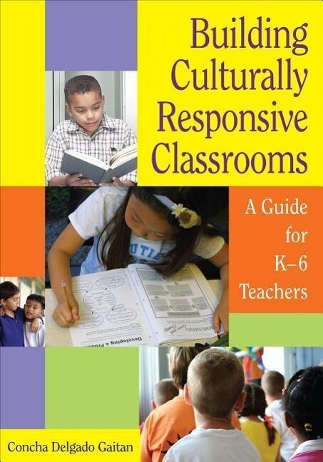 Building Culturally Responsive Classrooms: A Guide for K-6 Teachers als Buch